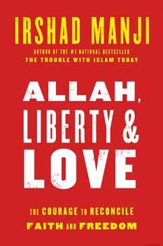 Allah Liberty and Love by Irshad Manji