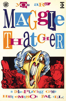 You Are Maggie Thatcher by Hunt Emerson and Pat Mills 1987 Titan Books